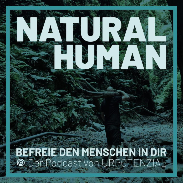 URPOTENZIAL | NATURAL HUMAN - Befreie den Menschen in Dir